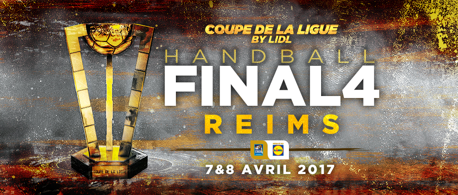 Le final4 de la coupe de la ligue 2017 reims - Finale coupe de la ligue des champions ...